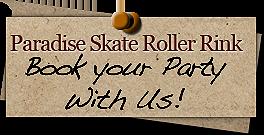 Call Paradise Skate Roller Rink